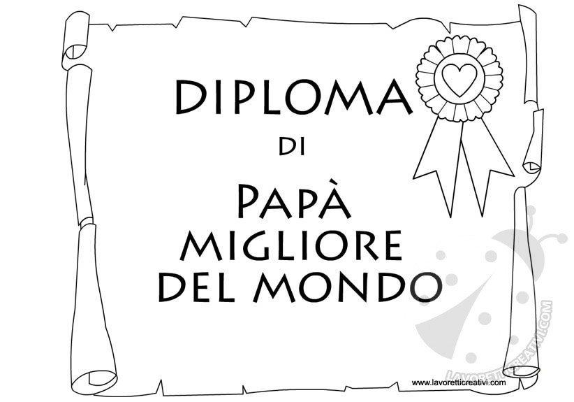 Diploma Papà Migliore Del Mondo Lavoretti Creativi