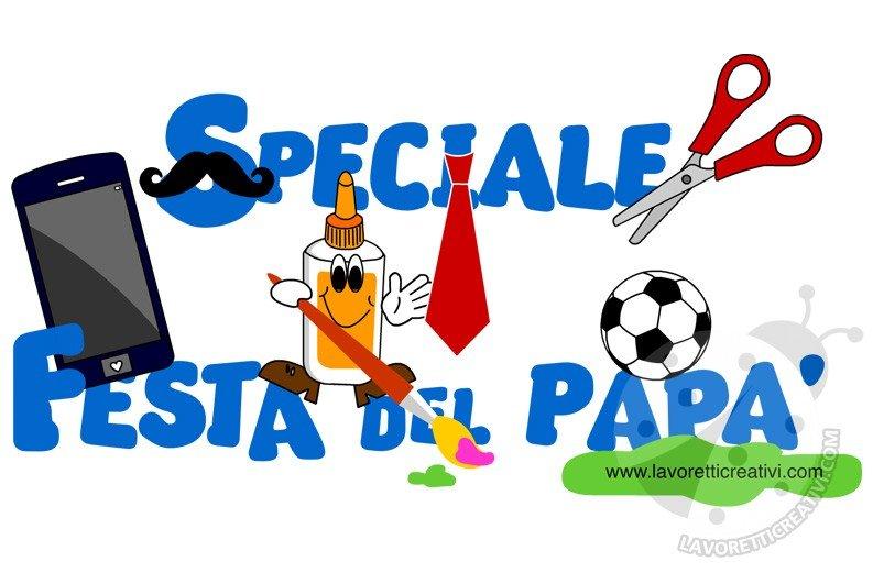 Speciale Festa Del Papà 2019 Lavoretti Creativi