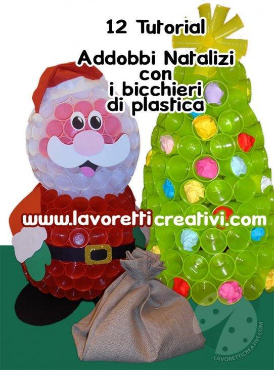 Tutorial Di Lavoretti Di Natale.Speciale Lavoretti Di Natale Con I Bicchieri Di Plastica