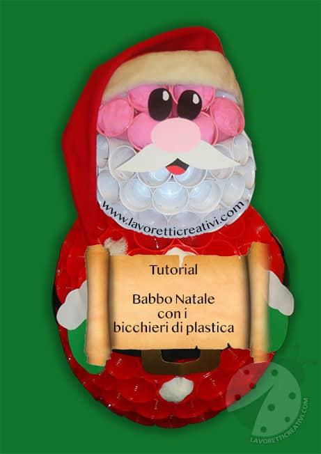 Babbo Natale Fatto Con I Bicchieri Di Plastica.Babbo Natale Con Bicchieri Di Plastica